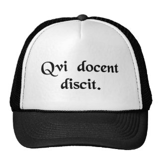 He who teaches, learns. trucker hat