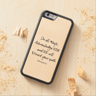 He will direct your Path Bible Verse Maple iPhone 6 Bumper