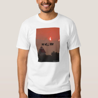 He will rise tee shirt