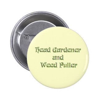 Head Gardener and Weed Puller 6 Cm Round Badge
