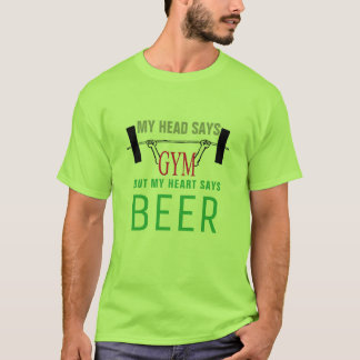 head says gym but my heart says beer green lucky T-Shirt