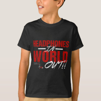 Headphones In World Out T-Shirt