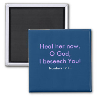 Heal her now,O God 1118 Square Magnet
