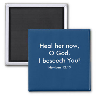Heal her now,O God - 1118 Square Magnet