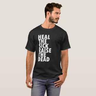 Heal + Raise T-Shirt