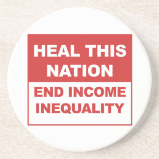 Heal This Nation - End Income Inequality Beverage Coaster