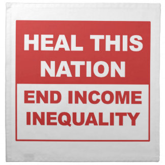 Heal This Nation - End Income Inequality Printed Napkins