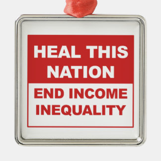 Heal This Nation - End Income Inequality Silver-Colored Square Decoration
