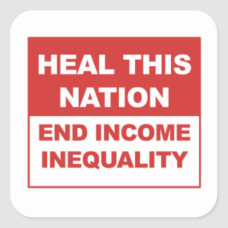 Heal This Nation - End Income Inequality Square Sticker