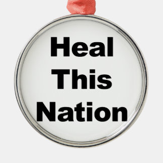Heal This Nation Silver-Colored Round Decoration