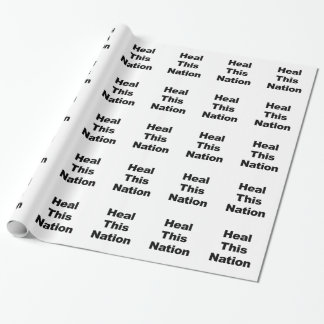 Heal This Nation Wrapping Paper