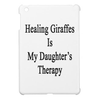 Healing Giraffes Is My Daughter's Therapy iPad Mini Cases