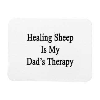 Healing Sheep Is My Dad s Therapy Flexible Magnets