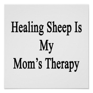 Healing Sheep Is My Mom s Therapy Print