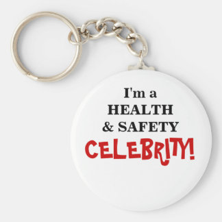 Health and Safety Celebrity! - Famous Coworker Basic Round Button Key Ring