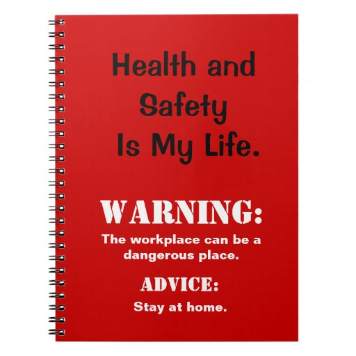 Health and Safety Funny Danger Sign & Slogan Spiral Notebooks