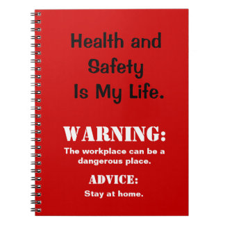 Health and Safety Funny Danger Sign & Slogan Spiral Note Books