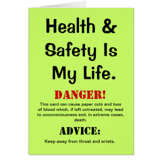 Health and Safety Funny Quote & Warning Birthday Greeting Card