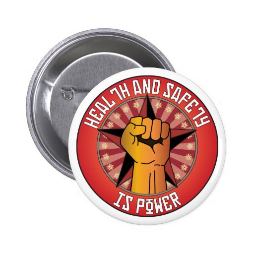 Health And Safety Is Power Pinback Buttons