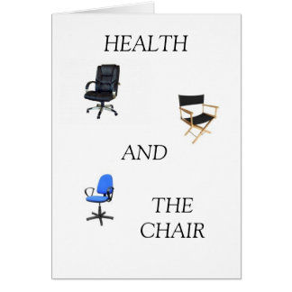 HEALTH AND THE CHAIR CARD