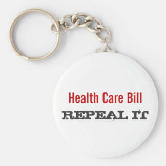 Health Care Bill  - REPEAL IT Keychain