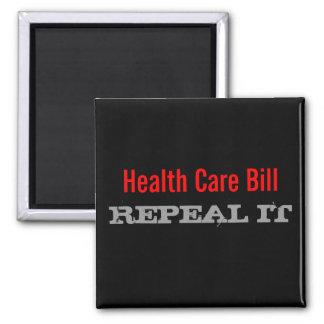 Health Care Bill, REPEAL IT Fridge Magnet