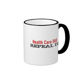 Health Care Bill  - REPEAL IT Mugs
