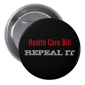 Health Care Bill - REPEAL IT Pinback Button