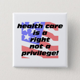 health care is a right 15 cm square badge