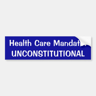 Health Care Mandate: Unconstitutional Bumper Sticker