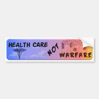 Health Care Not Warfare Bumper Sticker