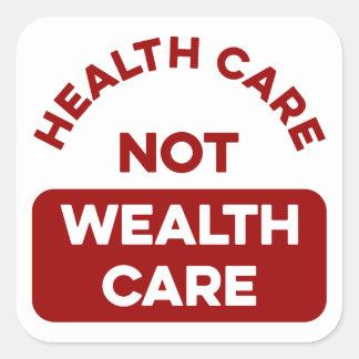 Health Care Not Wealth Care Square Sticker