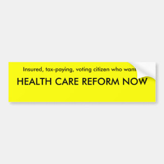 HEALTH CARE REFORM NOW BUMPER STICKER