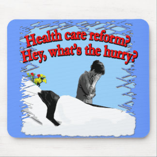 Health Care Reform What's the Hurry? Mouse Pad