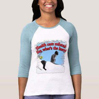 Health Care Reform What's the Hurry? Tshirt
