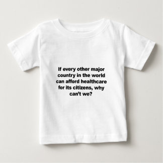 Health care, why can't we? baby T-Shirt
