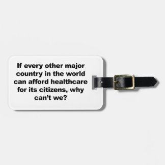 Health care, why can't we? luggage tag
