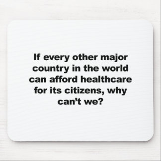 Health care, why can't we? mouse pad