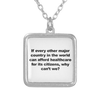 Health care, why can't we? silver plated necklace
