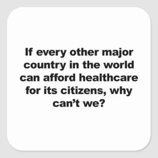 Health care, why can't we? square sticker