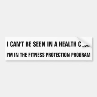 Health Club? I'm In The Fitness Protection Program Bumper Sticker