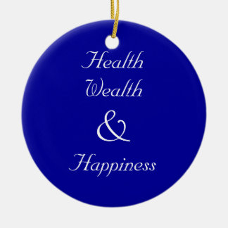 Health Wealth and Happiness New Years Ornament