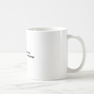 Healthcare for All, A Right, Not a Privilege Coffee Mug