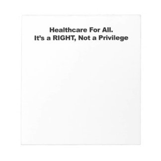 Healthcare for All, A Right, Not a Privilege Notepad
