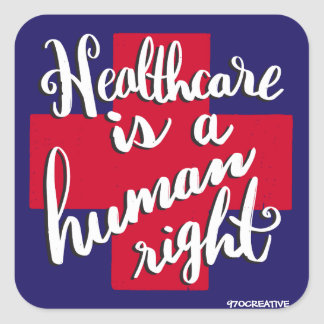 Healthcare is a human right square sticker