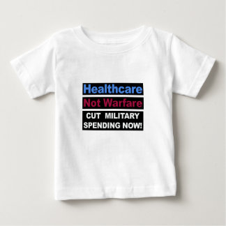 Healthcare Not Warfare Baby T-Shirt