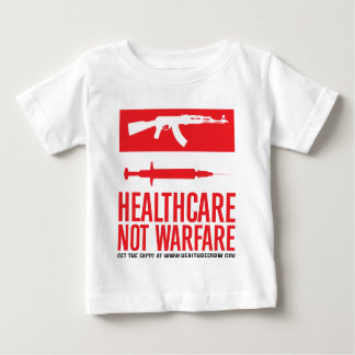 Healthcare NOT Warfare Baby T-Shirt