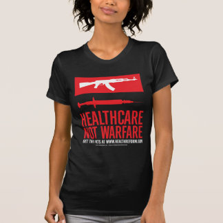Healthcare NOT Warfare Tee Shirt
