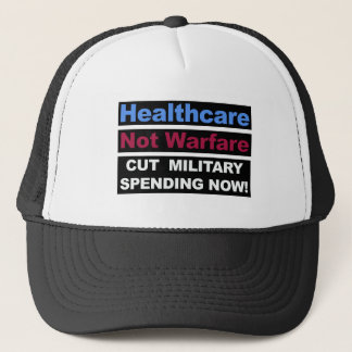 Healthcare Not Warfare Trucker Hat