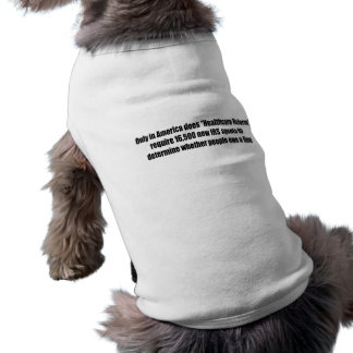 Healthcare Reform Requires 16 500 New IRS Agents Dog Tee Shirt